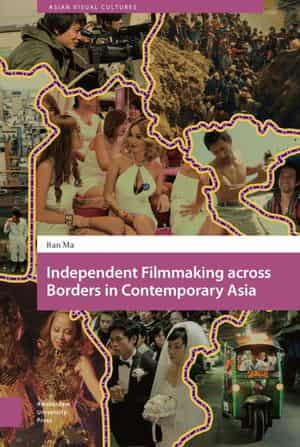 Ma, Ran. Independent Filmmaking across Borders in Contemporary Asia. Amsterdam University Press, 2019. Accessed November 23, 2020. https://openresearchlibrary.org.